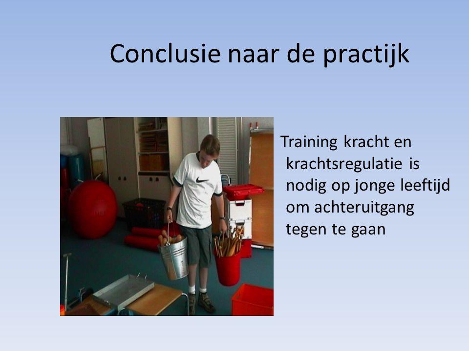 Conclusie naar de practijk Training kracht en krachtsregulatie is nodig op jonge leeftijd om achteruitgang tegen te gaan