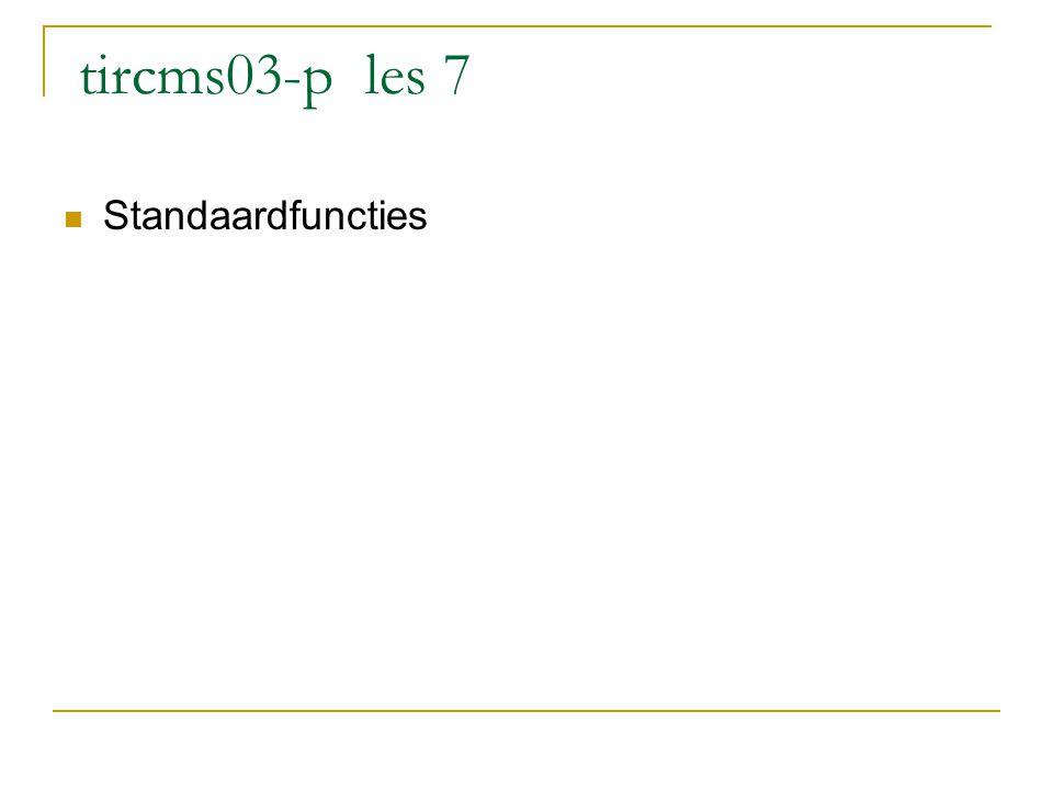 tircms03-p les 7 Standaardfuncties