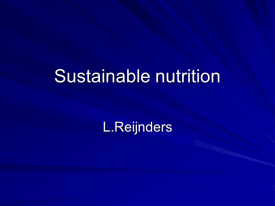 Sustainable nutrition L.Reijnders