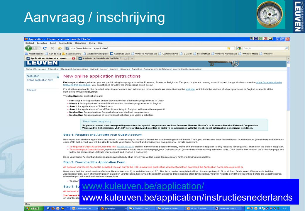 Aanvraag / inschrijving www.kuleuven.be/application/ www.kuleuven.be/application/ www.kuleuven.be/application/instructiesnederlands