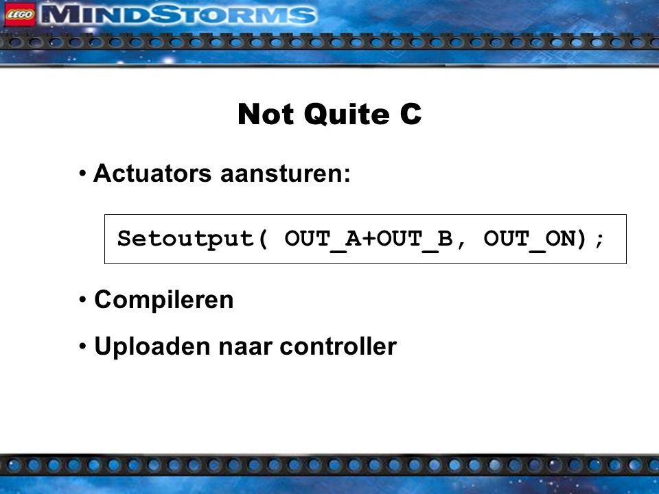 Not Quite C Lijkt op C (java) Tasks en subs Gebruik van variabelen Sensoren lezen: X=SENSOR_1;