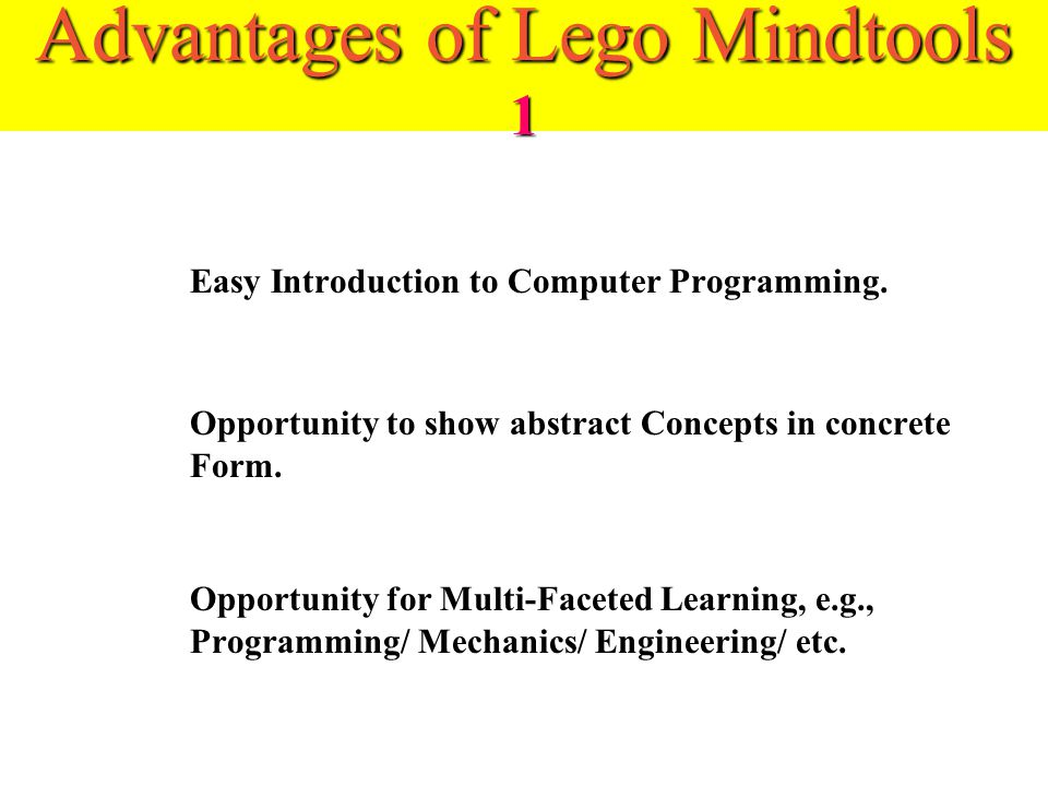 Disadvantages/Limitations of Lego Mindstorms Criticism: Difficulty in identifying where Process is failing, e.g., whether it is Software or Hardware-r