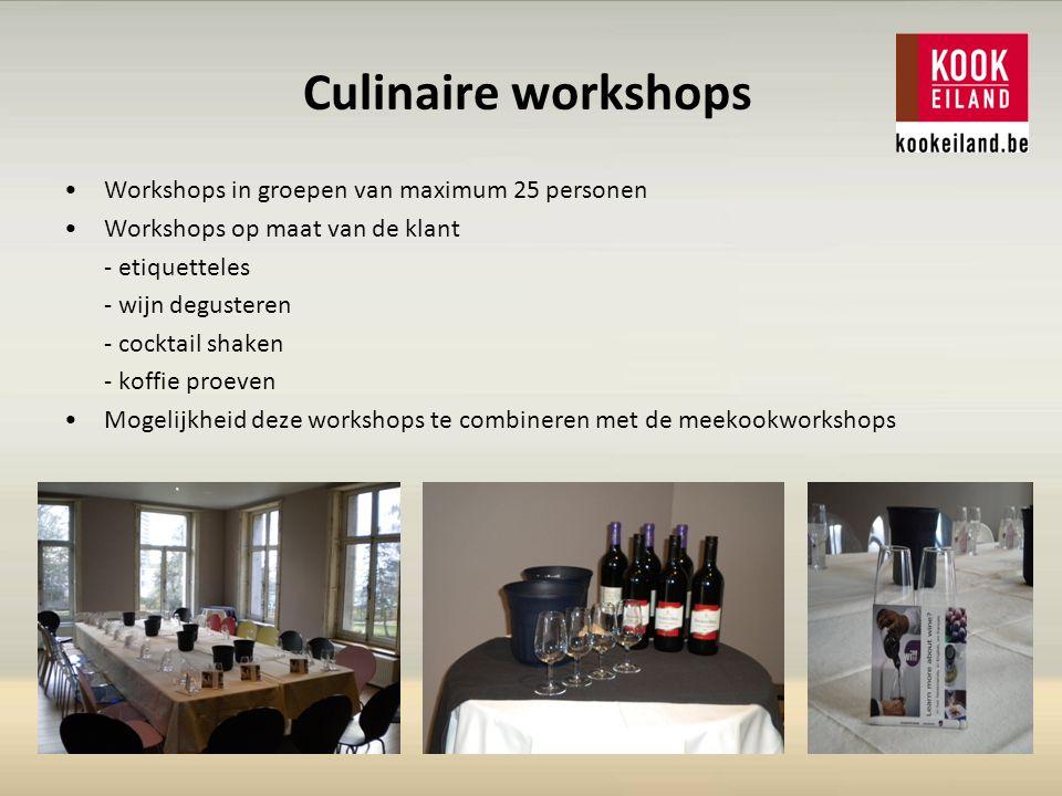 Culinaire workshops Workshops in groepen van maximum 25 personen Workshops op maat van de klant - etiquetteles - wijn degusteren - cocktail shaken - koffie proeven Mogelijkheid deze workshops te combineren met de meekookworkshops