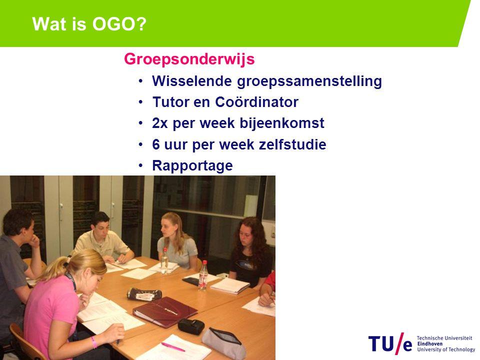 Groepsonderwijs Wisselende groepssamenstelling Tutor en Coördinator 2x per week bijeenkomst 6 uur per week zelfstudie Rapportage