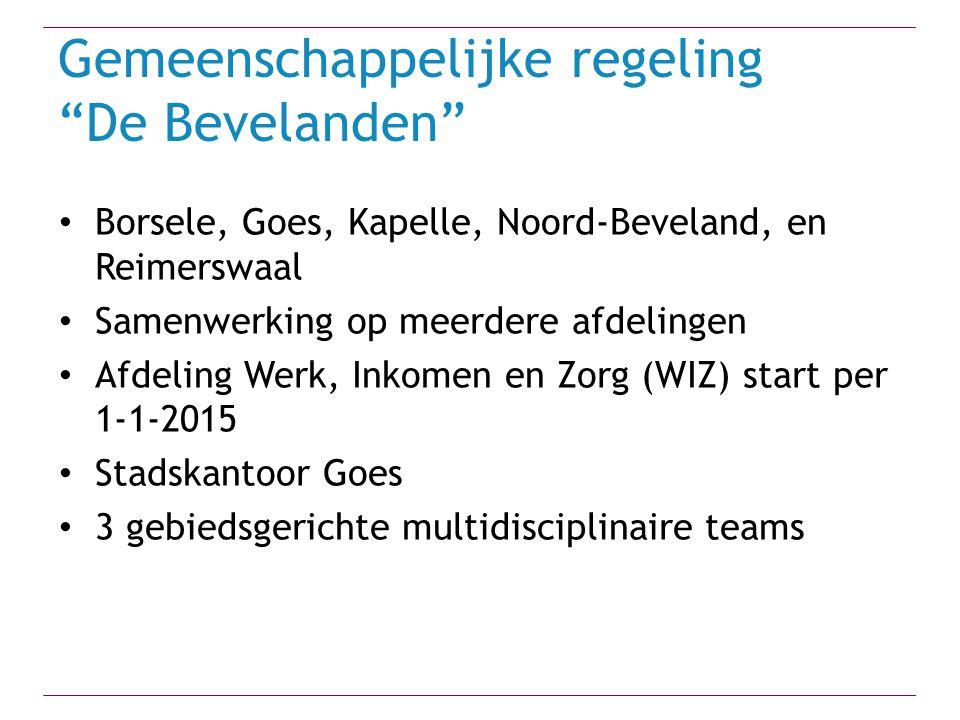 """Gemeenschappelijke regeling """"De Bevelanden"""" Borsele, Goes, Kapelle, Noord-Beveland, en Reimerswaal Samenwerking op meerdere afdelingen Afdeling Werk,"""