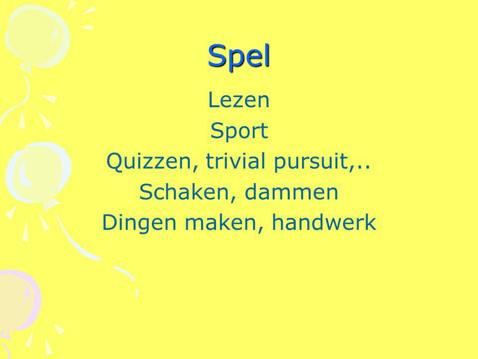 Spel Lezen Sport Quizzen, trivial pursuit,.. Schaken, dammen Dingen maken, handwerk