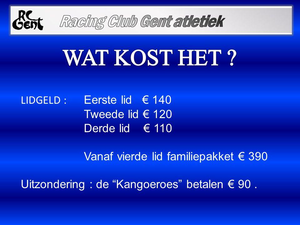 LIDGELD : Eerste lid € 140 Tweede lid € 120 Derde lid € 110 Vanaf vierde lid familiepakket € 390 Uitzondering : de Kangoeroes betalen € 90.