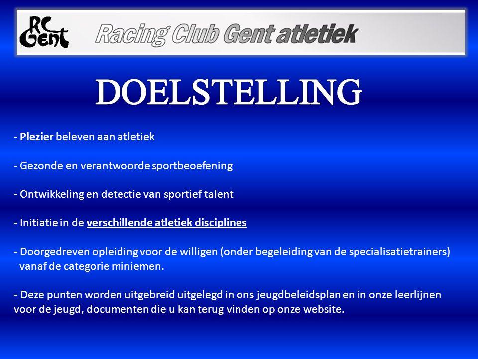 - Plezier beleven aan atletiek - Gezonde en verantwoorde sportbeoefening - Ontwikkeling en detectie van sportief talent - Initiatie in de verschillend
