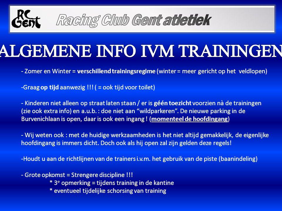 - Zomer en Winter = verschillend trainingsregime (winter = meer gericht op het veldlopen) -Graag op tijd aanwezig !!! ( = ook tijd voor toilet) - Kind