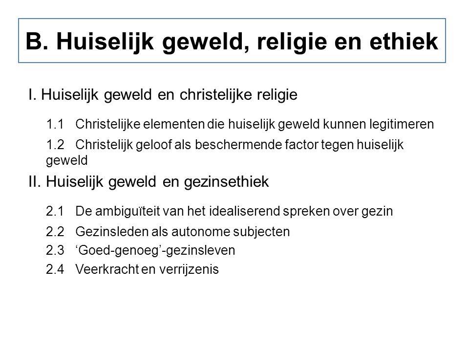 B. Huiselijk geweld, religie en ethiek I. Huiselijk geweld en christelijke religie 1.1Christelijke elementen die huiselijk geweld kunnen legitimeren 1