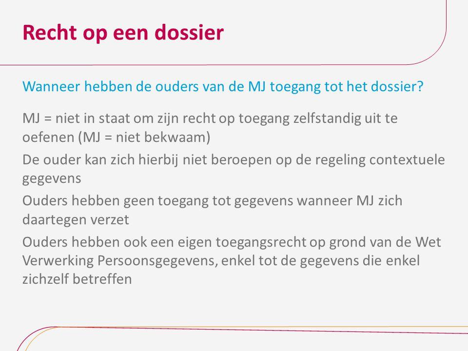 Recht op een dossier Wanneer heeft de vertrouwenspersoon toegang tot het dossier.