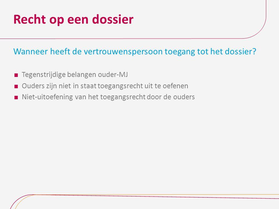 Recht op een dossier Recht op eigen versie Recht op afschrift/rapport Persoonlijk en vertrouwelijk, aan te wenden voor doeleinden binnen de jeugdhulp