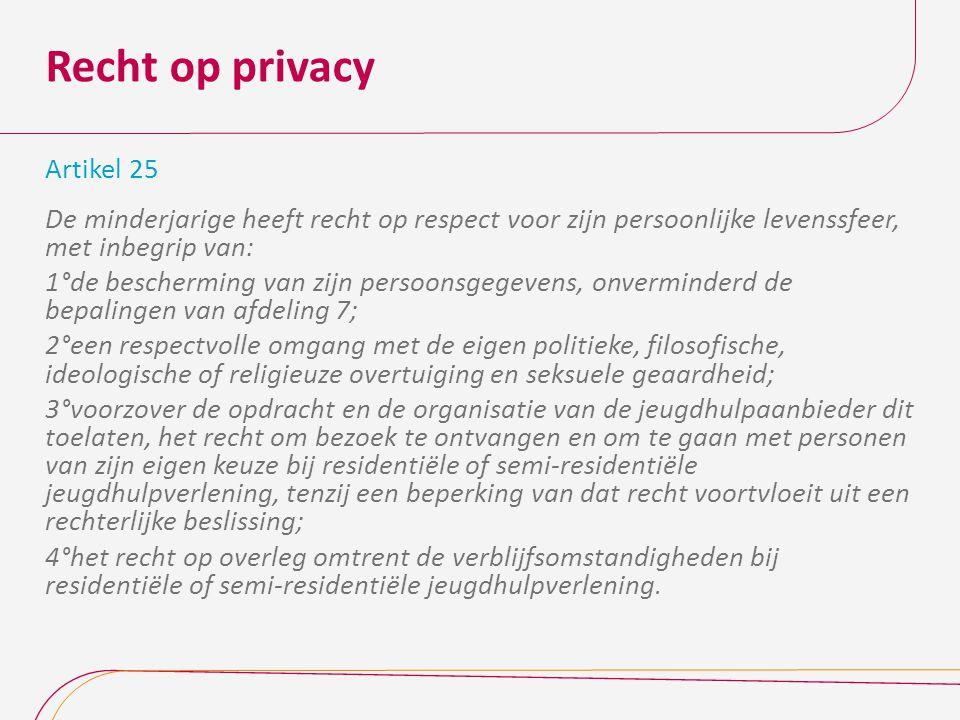 Recht op privacy Bezoek: geen onderscheid m.b.t.