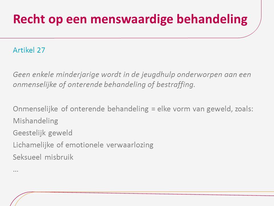 Recht op een menswaardige behandeling Artikel 28 § 1.