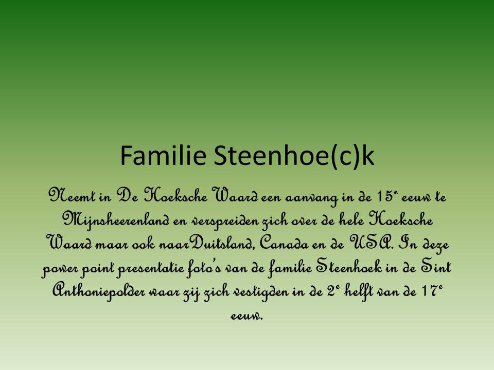 Familie Steenhoek in de Sint Anthoniepolder Later gemeente Maasdam Nu gemeente Binnenmaas.