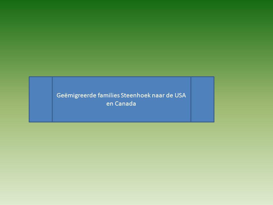 Geëmigreerde families Steenhoek naar de USA en Canada
