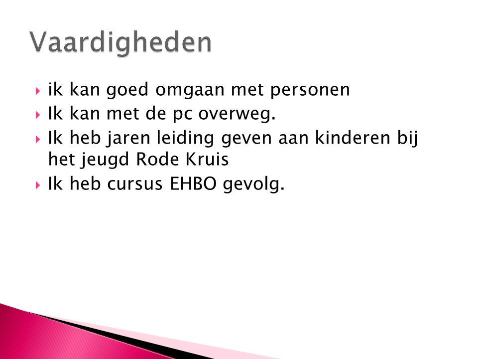  De Beuk Aalter Voeding –Verzorging   Syntra Gent  1999 - 2002   De Beuk - deeltijds onderwijs  2002-2003  2003-2004  2012-2013 Cvo Vti Brugge AAV en Zorgkundige