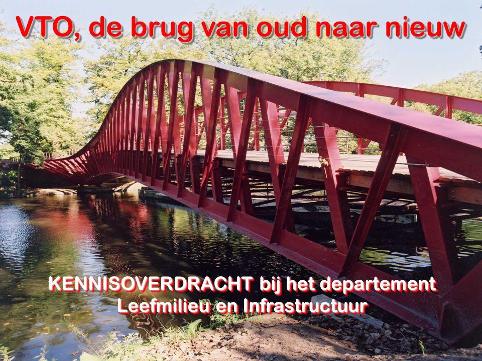 VTO, de brug van oud naar nieuw KENNISOVERDRACHT bij het departement Leefmilieu en Infrastructuur