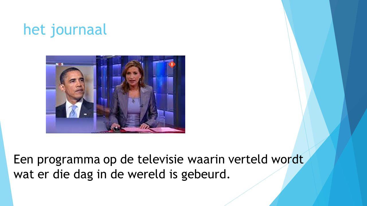 Een programma op de televisie waarin verteld wordt wat er die dag in de wereld is gebeurd.