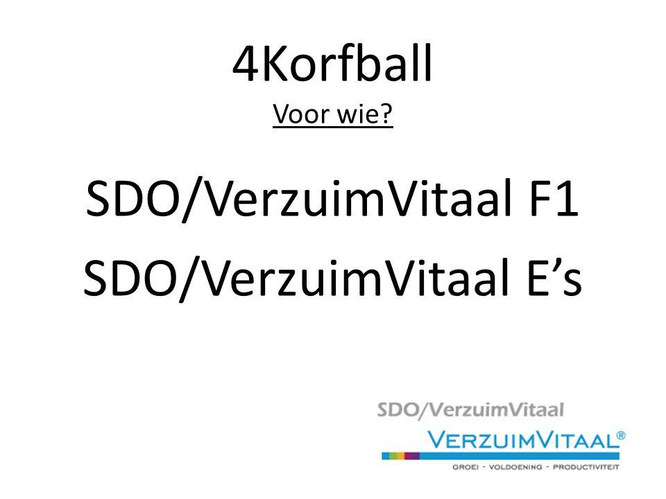 4Korfball Voor wie SDO/VerzuimVitaal F1 SDO/VerzuimVitaal E's