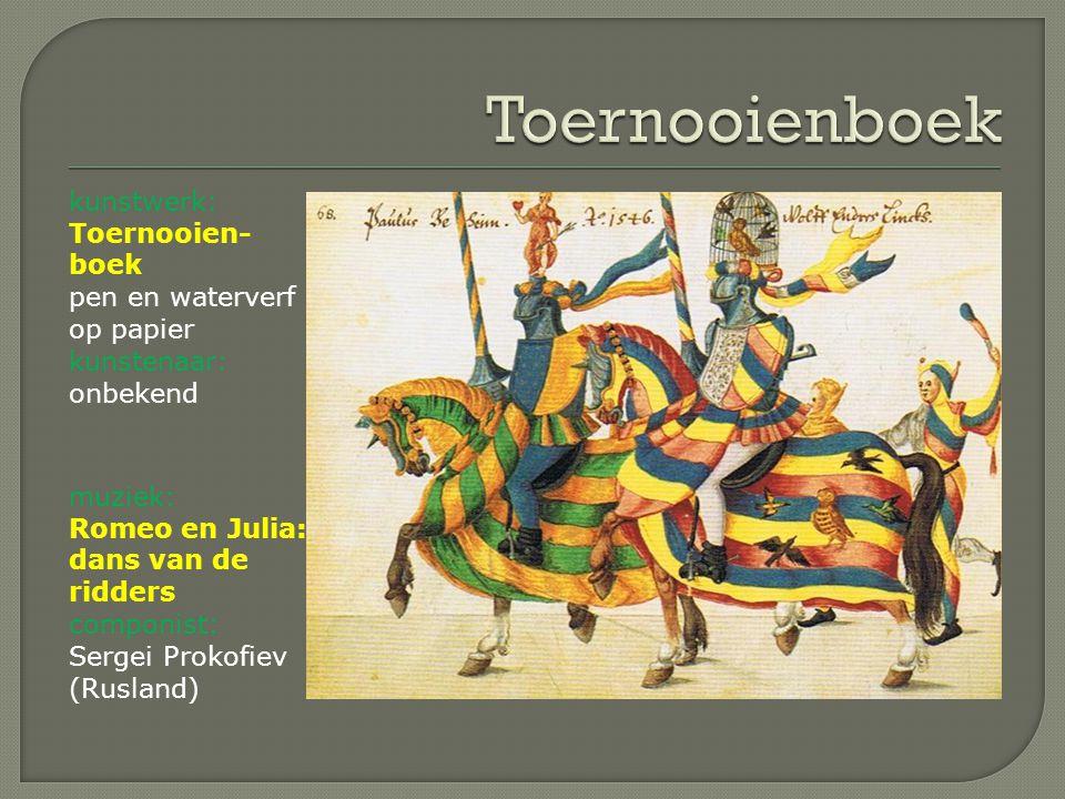 kunstwerk: Toernooien- boek pen en waterverf op papier kunstenaar: onbekend muziek: Romeo en Julia: dans van de ridders componist: Sergei Prokofiev (R