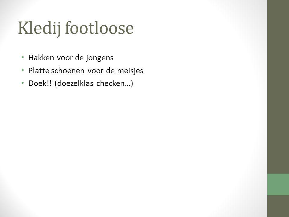 Kledij footloose Hakken voor de jongens Platte schoenen voor de meisjes Doek!! (doezelklas checken…)