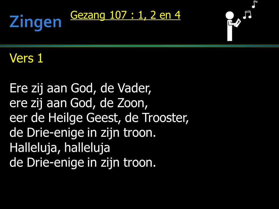 Vers 1 Ere zij aan God, de Vader, ere zij aan God, de Zoon, eer de Heilge Geest, de Trooster, de Drie-enige in zijn troon. Halleluja, halleluja de Dri