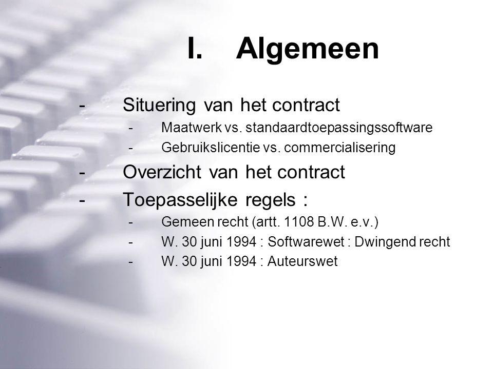 I.Algemeen -Situering van het contract -Maatwerk vs.
