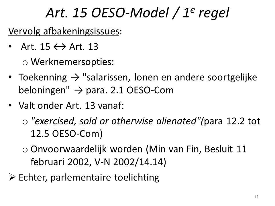 Art. 15 OESO-Model / 1 e regel Vervolg afbakeningsissues: Art. 15 ↔ Art. 13 o Werknemersopties: Toekenning →