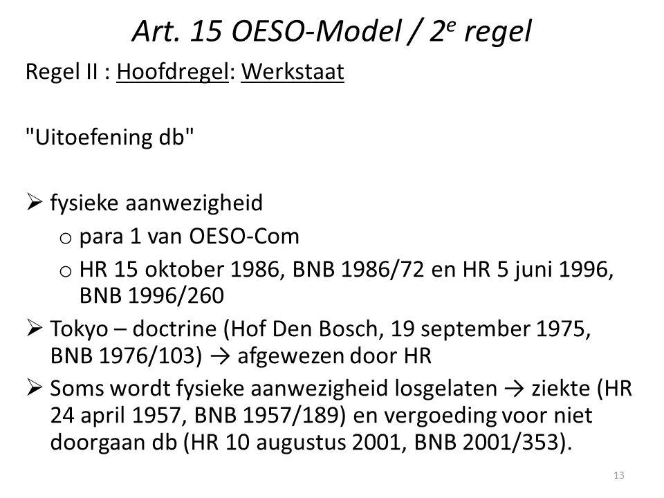 Art. 15 OESO-Model / 2 e regel Regel II : Hoofdregel: Werkstaat