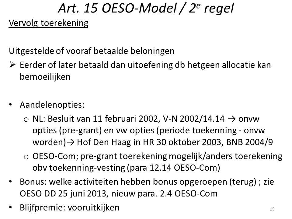 Art. 15 OESO-Model / 2 e regel Vervolg toerekening Uitgestelde of vooraf betaalde beloningen  Eerder of later betaald dan uitoefening db hetgeen allo