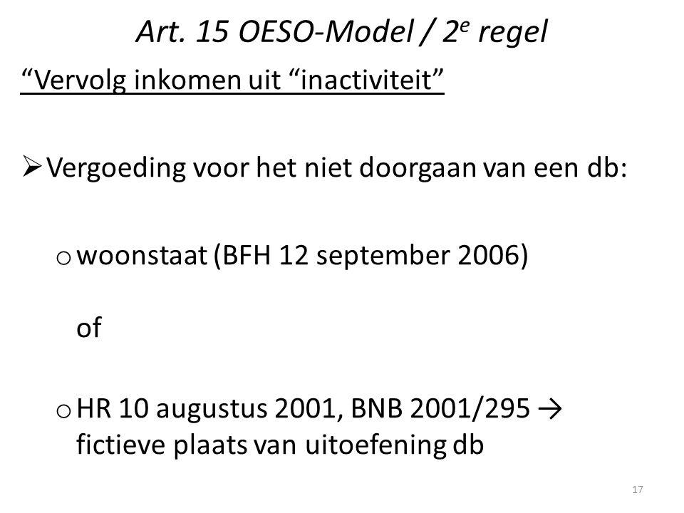 """Art. 15 OESO-Model / 2 e regel """"Vervolg inkomen uit """"inactiviteit""""  Vergoeding voor het niet doorgaan van een db: o woonstaat (BFH 12 september 2006)"""