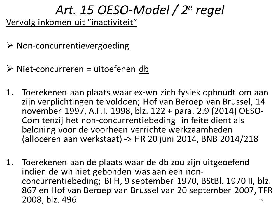 """Art. 15 OESO-Model / 2 e regel Vervolg inkomen uit """"inactiviteit""""  Non-concurrentievergoeding  Niet-concurreren = uitoefenen db 1.Toerekenen aan pla"""