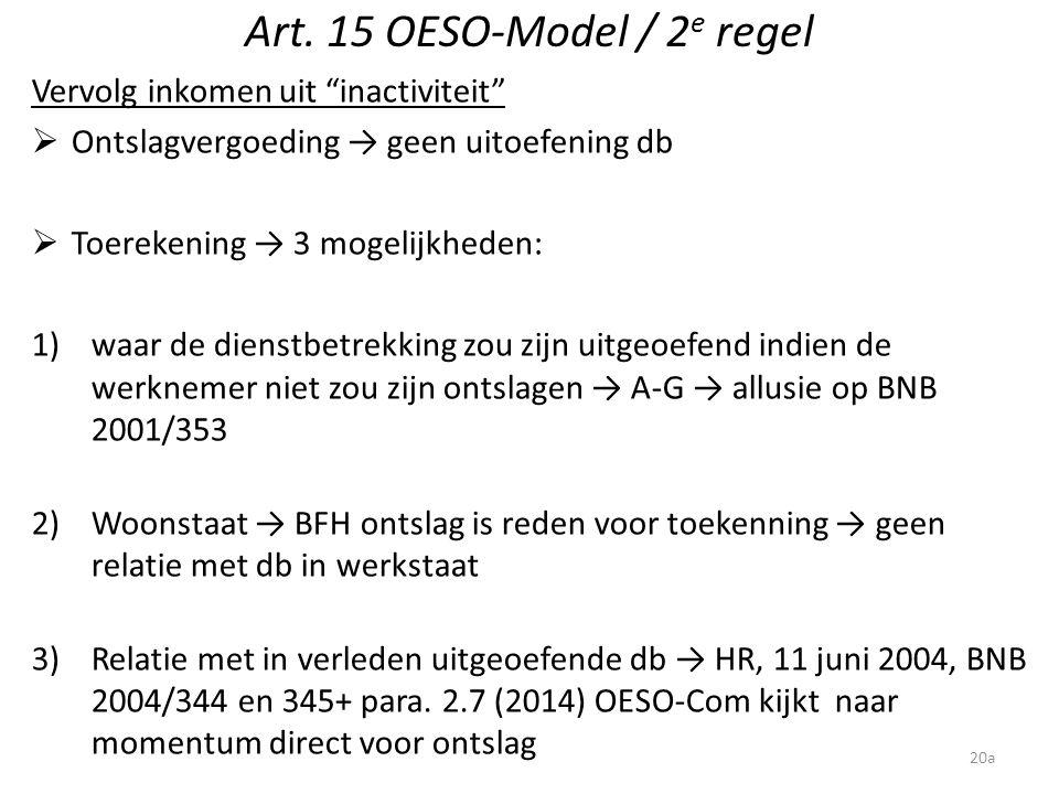 """Art. 15 OESO-Model / 2 e regel Vervolg inkomen uit """"inactiviteit""""  Ontslagvergoeding → geen uitoefening db  Toerekening → 3 mogelijkheden: 1)waar de"""