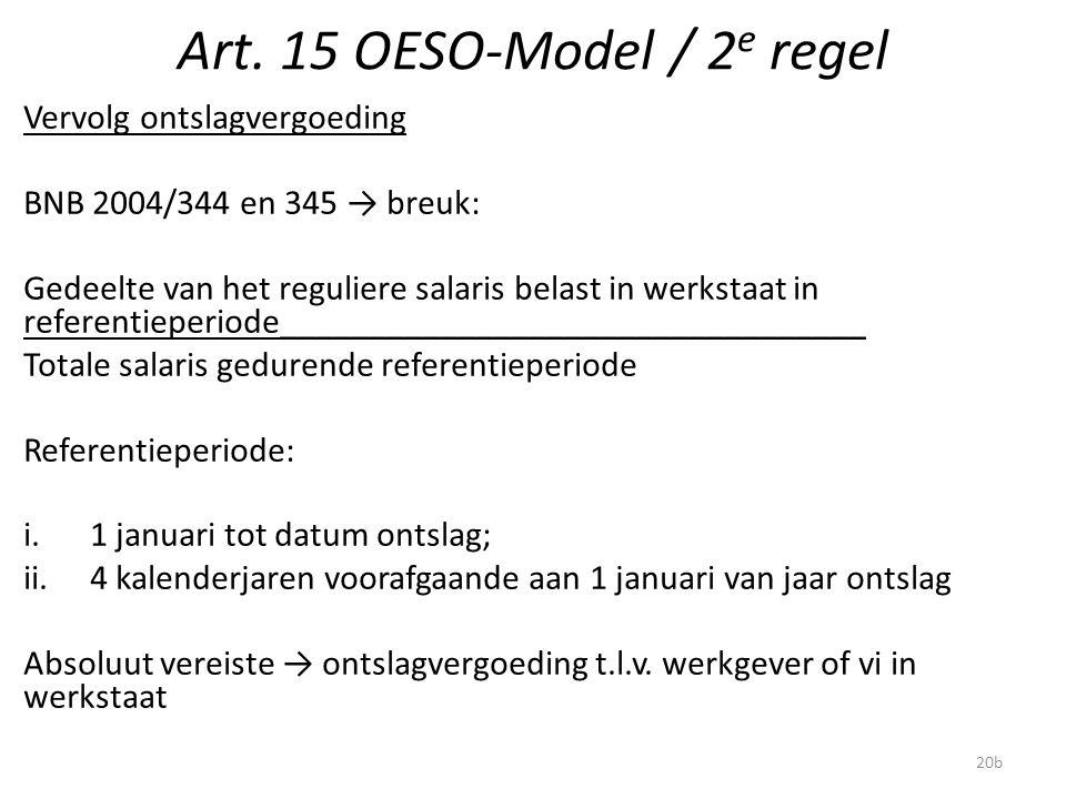 Art. 15 OESO-Model / 2 e regel Vervolg ontslagvergoeding BNB 2004/344 en 345 → breuk: Gedeelte van het reguliere salaris belast in werkstaat in refere