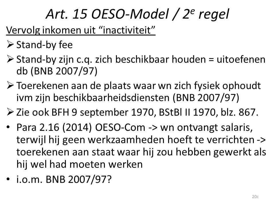 """Art. 15 OESO-Model / 2 e regel Vervolg inkomen uit """"inactiviteit""""  Stand-by fee  Stand-by zijn c.q. zich beschikbaar houden = uitoefenen db (BNB 200"""