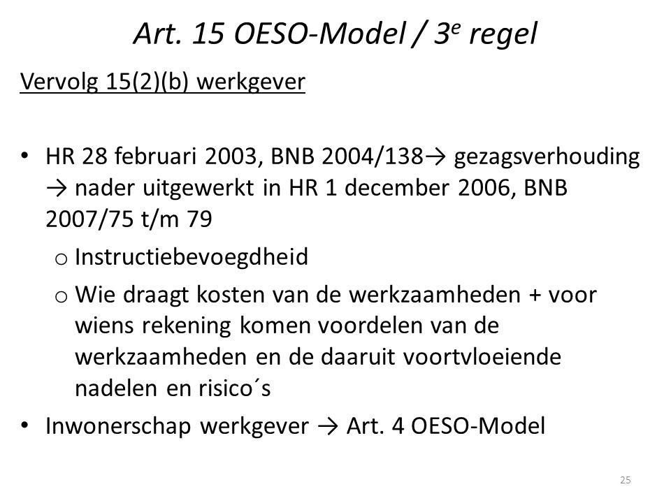 Art. 15 OESO-Model / 3 e regel Vervolg 15(2)(b) werkgever HR 28 februari 2003, BNB 2004/138→ gezagsverhouding → nader uitgewerkt in HR 1 december 2006