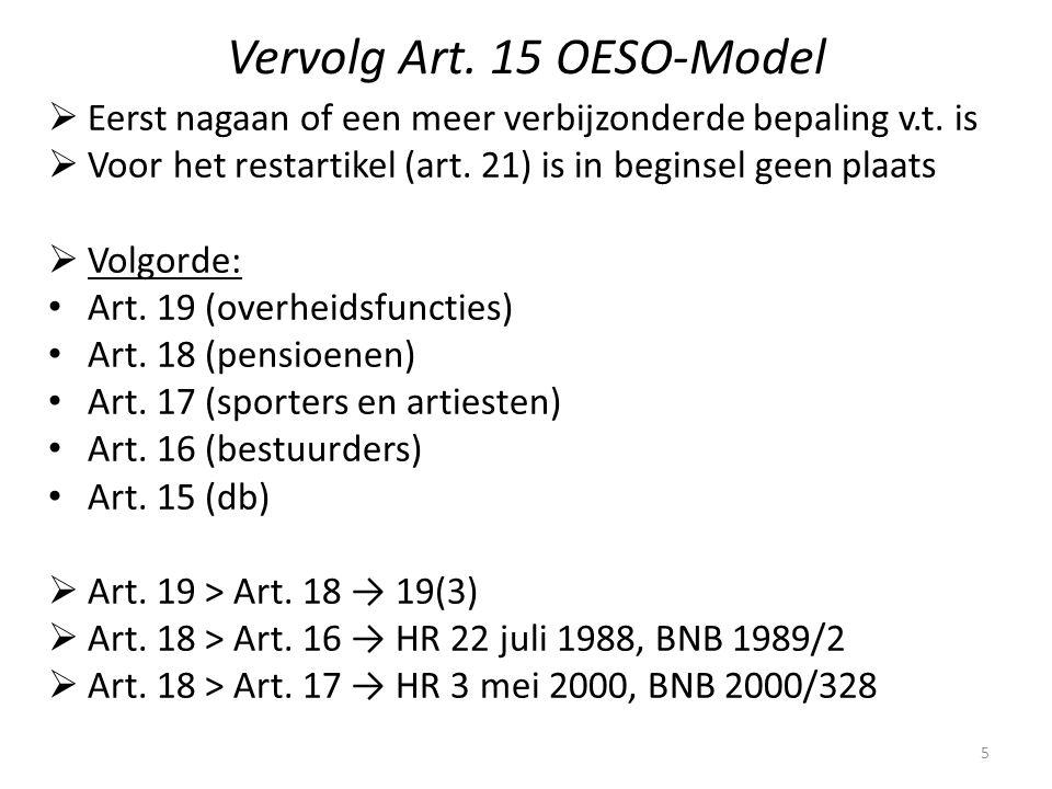 Vervolg Art. 15 OESO-Model  Eerst nagaan of een meer verbijzonderde bepaling v.t. is  Voor het restartikel (art. 21) is in beginsel geen plaats  Vo