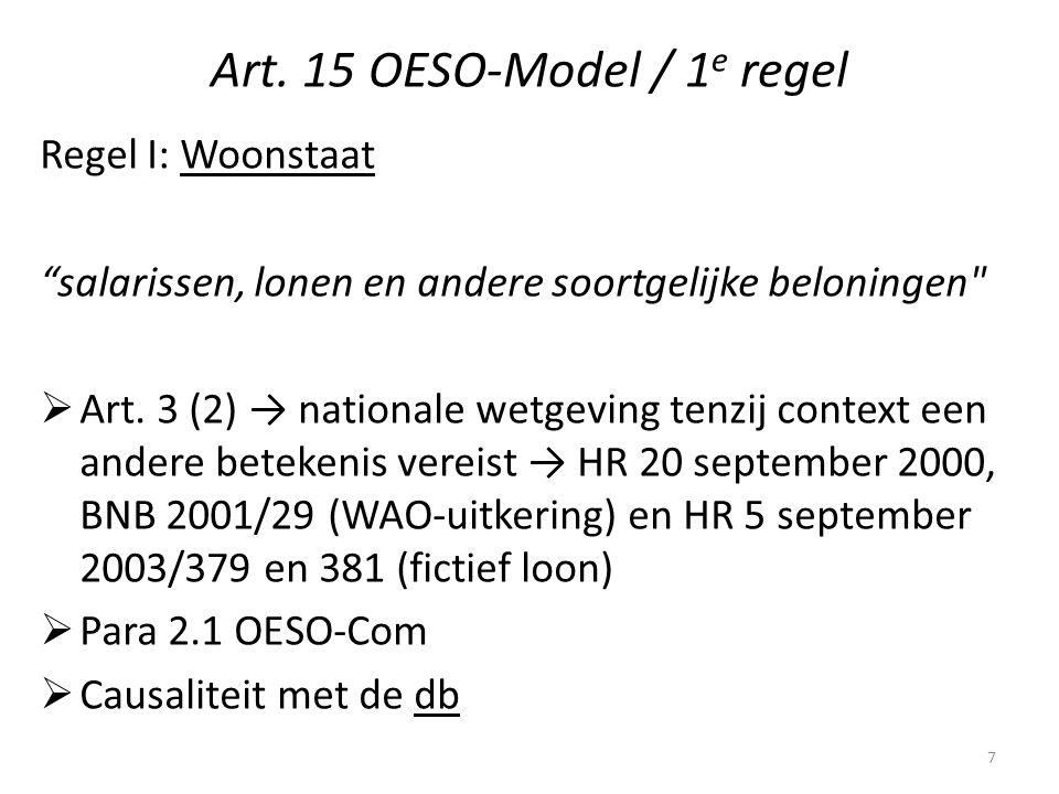 """Art. 15 OESO-Model / 1 e regel Regel I: Woonstaat """"salarissen, lonen en andere soortgelijke beloningen"""
