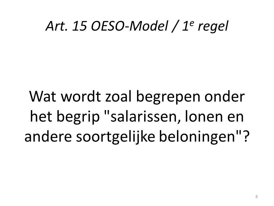 Art. 15 OESO-Model / 1 e regel Wat wordt zoal begrepen onder het begrip