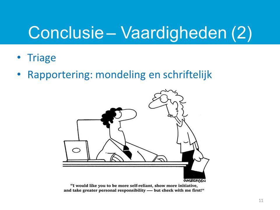 Triage Rapportering: mondeling en schriftelijk 11 Conclusie – Vaardigheden (2)