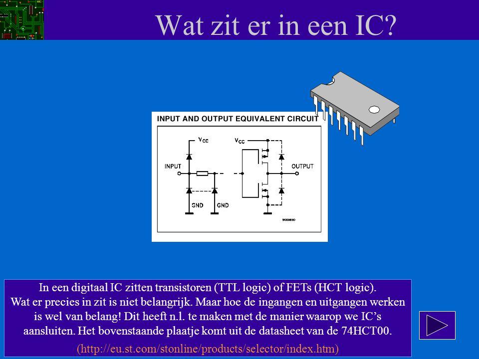 Wat zit er in een IC? In een digitaal IC zitten transistoren (TTL logic) of FETs (HCT logic). Wat er precies in zit is niet belangrijk. Maar hoe de in