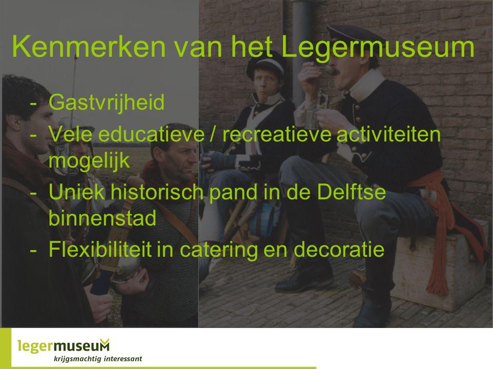 Kenmerken van het Legermuseum -Gastvrijheid -Vele educatieve / recreatieve activiteiten mogelijk -Uniek historisch pand in de Delftse binnenstad -Flex