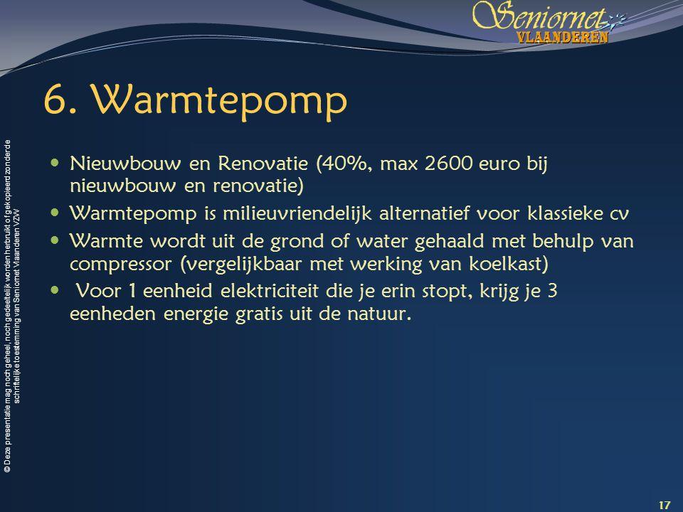 © Deze presentatie mag noch geheel, noch gedeeltelijk worden herbruikt of gekopieerd zonder de schriftelijke toestemming van Seniornet Vlaanderen VZW 6.