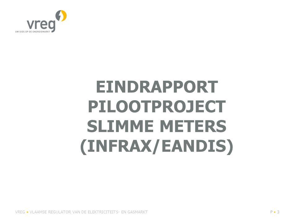 EINDRAPPORT PILOOTPROJECT SLIMME METERS (INFRAX/EANDIS) VREG VLAAMSE REGULATOR VAN DE ELEKTRICITEITS- EN GASMARKTP 3