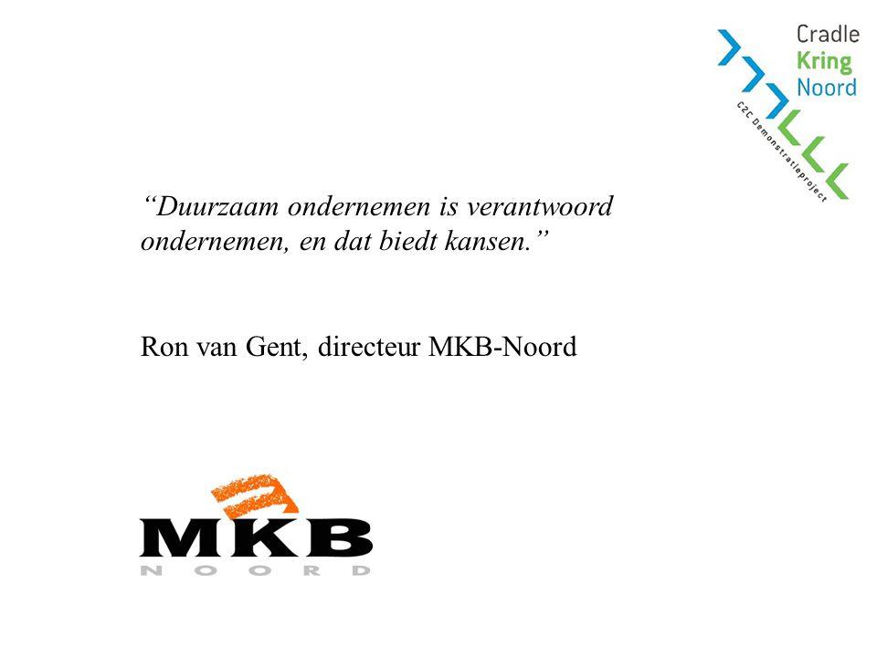 Duurzaam ondernemen is verantwoord ondernemen, en dat biedt kansen. Ron van Gent, directeur MKB-Noord