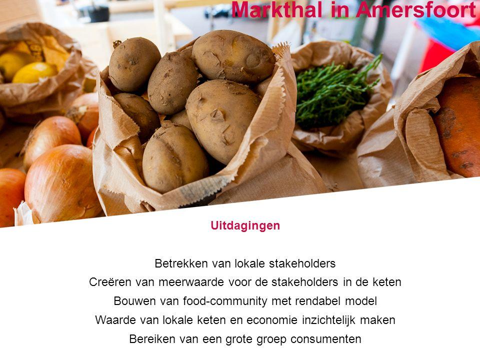 Positioned for growth Uitdagingen Betrekken van lokale stakeholders Creëren van meerwaarde voor de stakeholders in de keten Bouwen van food-community