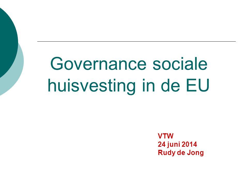 Governance sociale huisvesting in de EU VTW 24 juni 2014 Rudy de Jong