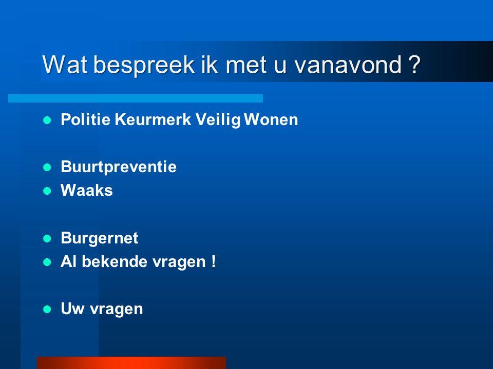 Politiek Keurmerk Veilig Wonen Wat is precies: Verschil inbraak - insluiping Een woningoverval Een babbeltruc Verschil poging – geslaagd Wie heeft ervaring met…………?