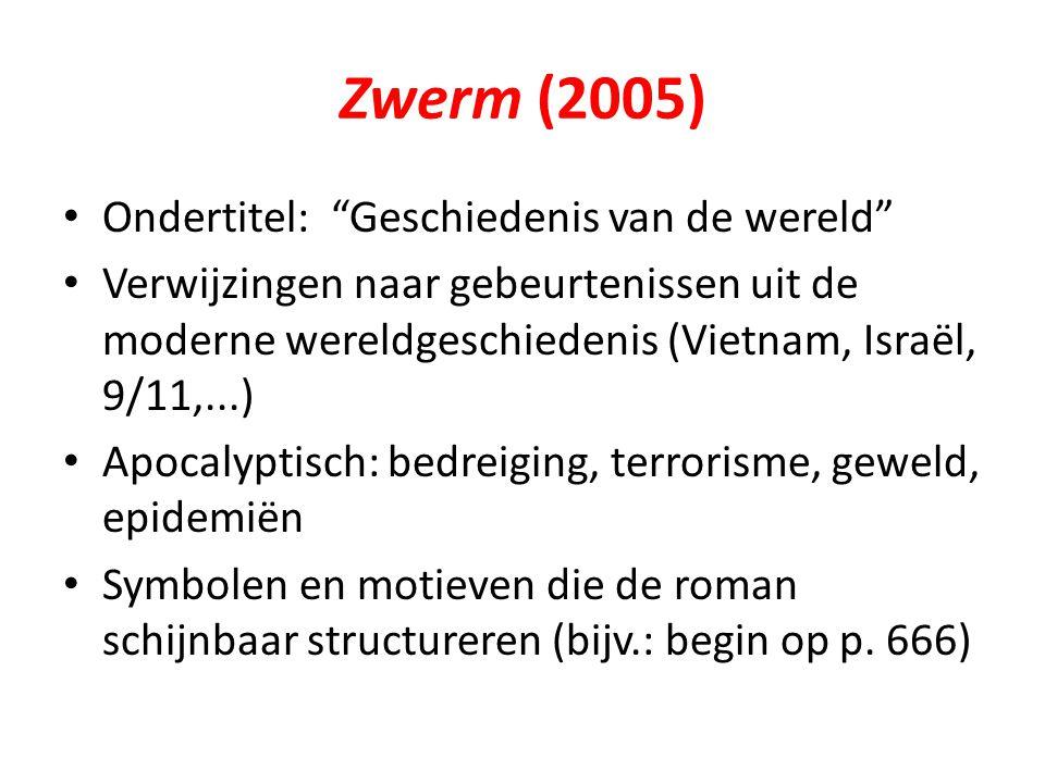 """Zwerm (2005) Ondertitel: """"Geschiedenis van de wereld"""" Verwijzingen naar gebeurtenissen uit de moderne wereldgeschiedenis (Vietnam, Israël, 9/11,...) A"""